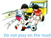 Do not Play on the Road